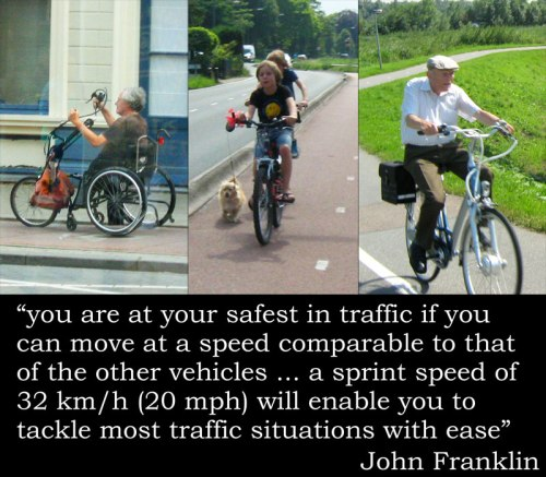 "Three photos of people using bike paths: one of a disabled man using a hand-cranked tricycle; one of two boys and their dog; one of an elderly man. A stupid John Franklin quote: ""you are at your safest in traffic if you can move at a speed comparable to that of the other vehicles ... a sprint speed of 32 km/h (20 mph) will enable you to tackle most traffic situations with ease"""