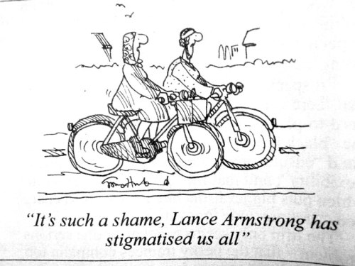 "A cartoon from Private Eye magazine. Two normal middle-aged people riding practical bikes for transport, one of them is saying ""It's such a shame, Lance Armstrong has stigmatised us all."""
